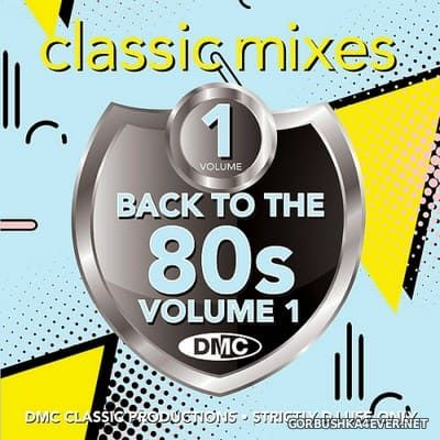 [DMC] Classic Mixes - Back To The 80s vol 1 [2021]