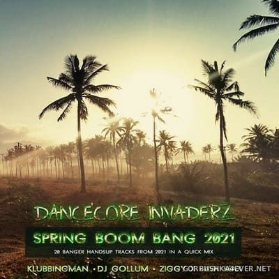 Spring Boom Bang 2021 [2021] Mixed by Dancecore Invaderz