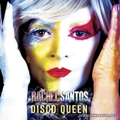 Rachel Santos - Disco Queen [2021]