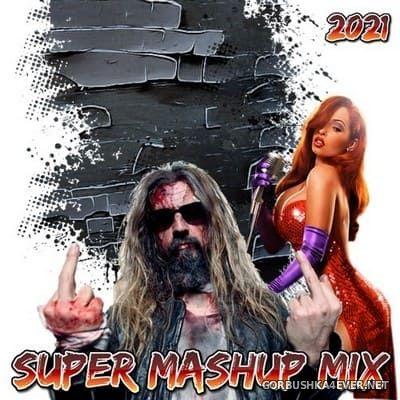 Super Mashup Mix [2021]