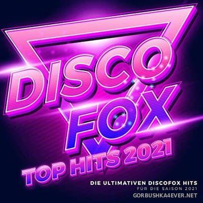 Discofox Top Hits 2021 [2021]