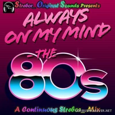 Always On My Mind The 80's [2021] by Strebor