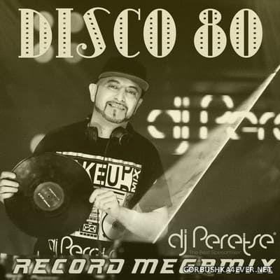 DJ Peretse - Disco 80 - Record Megamix [2021]