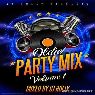 DJ Holly - Oldie Party Mix vol 1 [2021]