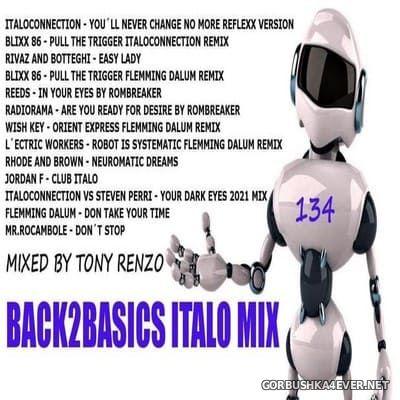 Back2Basics Italo Mix vol 134 [2021] by Tony Renzo
