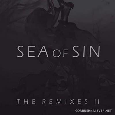 Sea Of Sin - The Remixes II [2021]