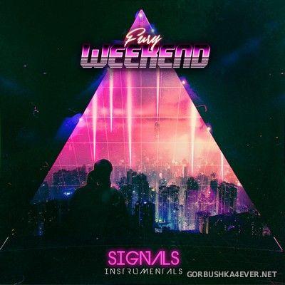 Fury Weekend - Signals (Instrumentals) [2021]