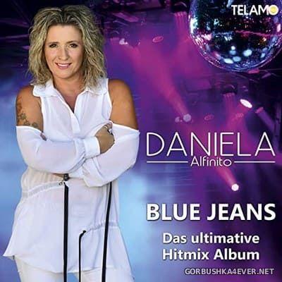 Daniela Alfinito - Blue Jeans (Das Ultimative Hitmix Album) [2021]