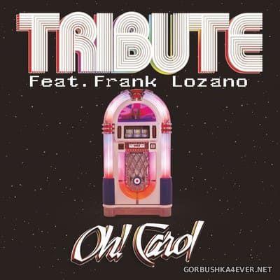 Tribute feat Frank Lozano - Oh Carol [2021]