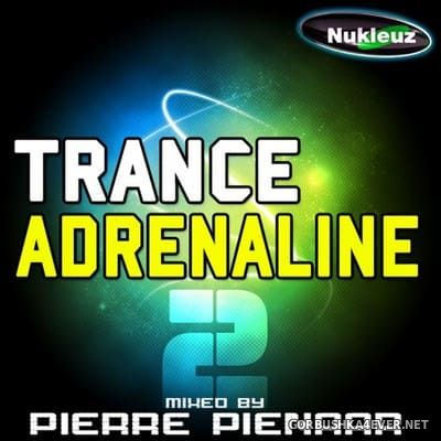 [Nukleuz] Trance Adrenaline 2 [2010] Mixed By Pierre Pienaar