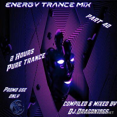 DJ Dragon1965 - Energy Trance Mix (Part 42) [2021]