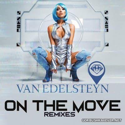 Van Edelsteyn - On The Move (Remixes) [2021]