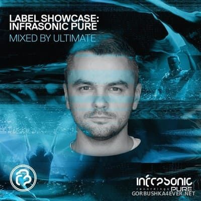 Label Showcase - Infrasonic Pure [2021] Mixed By Ultimate