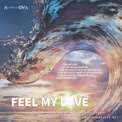 AlimkhanOV A. - Feel My Love [2021]