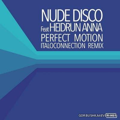 Nude Disco feat Heidrun Anna - Perfect Motion (Italoconection Remix) [2021]