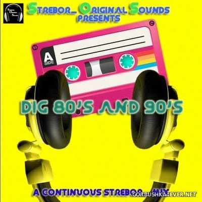 Dig 80's & 90's Mix [2021] by Strebor