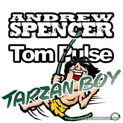 Andrew Spencer & Tom Pulse - Tarzan Boy [2021]