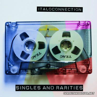 Italoconnection - Singles And Rarities [2021]