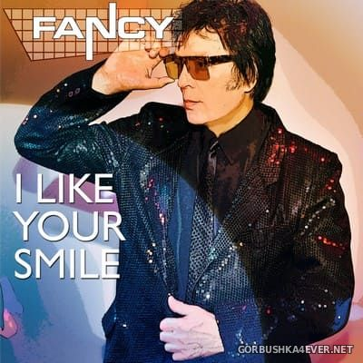 Fancy - I Like Your Smile [2021]
