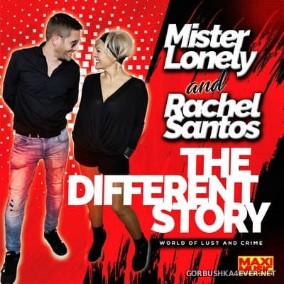 Mister Lonely & Rachel Santos - The Different Story (World Of Lust And Crime) [2021]