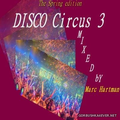 Marc Hartman - Disco Circus 3 [2021]