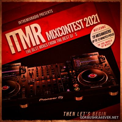 ITMR (InTheMixRadio) Mix Contest 2021 (The Best Mixes From The Best DJs) [2021]