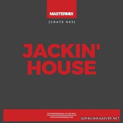 [Mastermix] Crate 003 Jackin' House [2021]