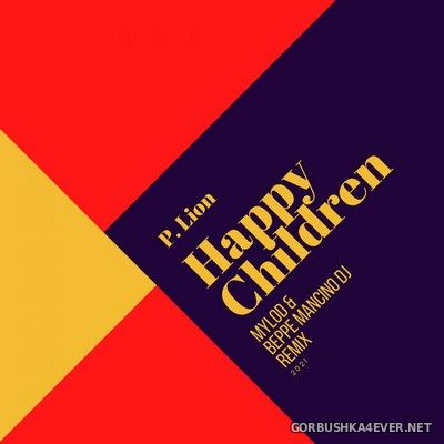 P. Lion - Happy Children (Mylod Beppe Mancino DJ Radio Remix) [2021]