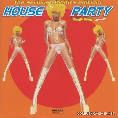 [Arcade] House Party '95 - 2 (The Serious Clubhits Edition!) [1995] / 2xCD