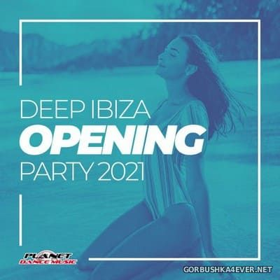 [Planet Dance Music] Deep Ibiza Opening Party 2021