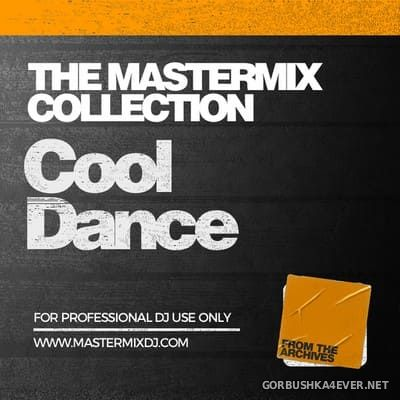 [Mastermix] The Mastermix Collection - Cool Dance [2021]
