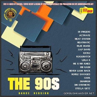 The 90s (Dance Version) [2021] by Serzh83