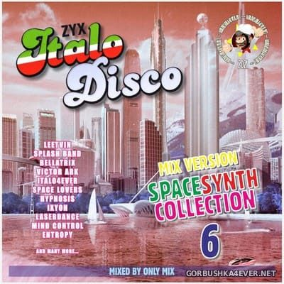 ZYX Italo Disco SpaceSynth Collection 6 [2021] Mix DemoVersion by Only Mix