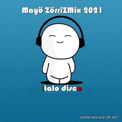ZorriZ - Italo Mayo Mix 2021