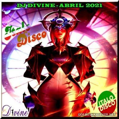 DJ Divine - Italo Disco Abril Mix 2021