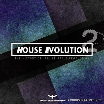 [Dance Kollektiv] House Evolution (The History Of Italian Style Production) vol 2 [2021]