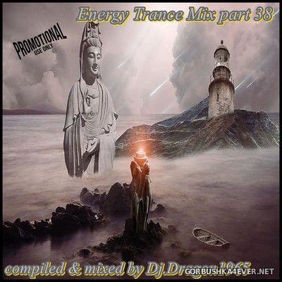 DJ Dragon1965 - Energy Trance Mix (Part 38) [2021]