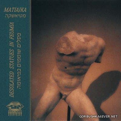 Matiajka - Desolated Statues In Feumia [2021]