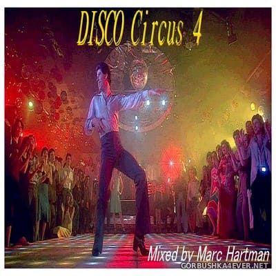 Marc Hartman - Disco Circus 4 [2021]