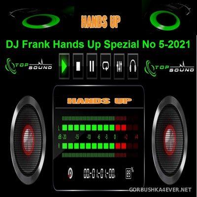 DJ Frank - Hands Up Spezial No 5 [2021]