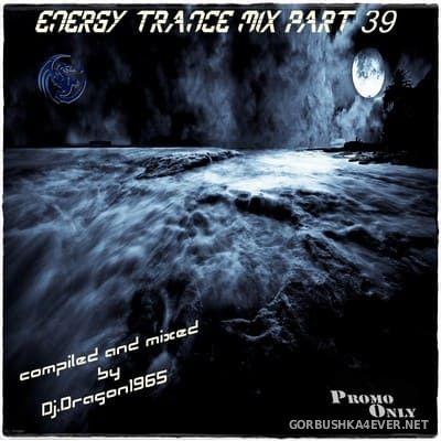DJ Dragon1965 - Energy Trance Mix (Part 39) [2021]