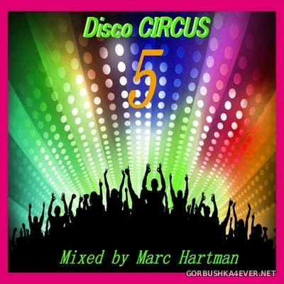 Marc Hartman - Disco Circus 5 [2021]