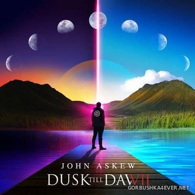 Dusk Till Dawn [2021] Mixed by John Askew