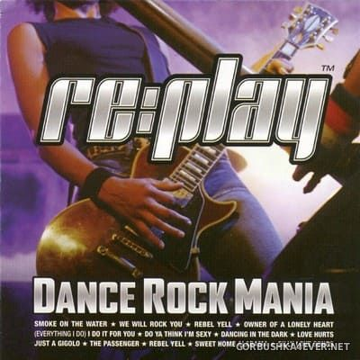 [Bonnier Music] RePlay Dance Rock Mania (Classic Rock Hits In New Mixes) [2005]