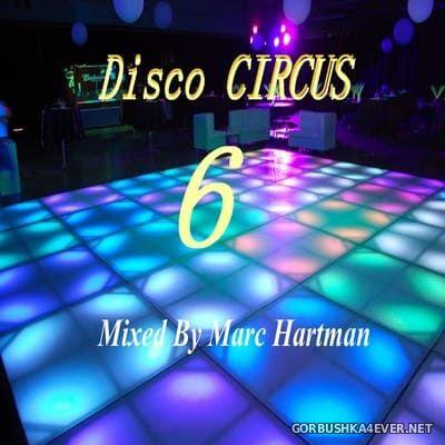 Marc Hartman - Disco Circus 6 [2021]