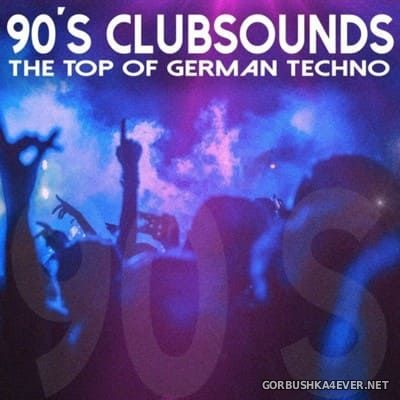 [RFN-Records] 90s Clubsounds (The Top Of German Techno) [2021]