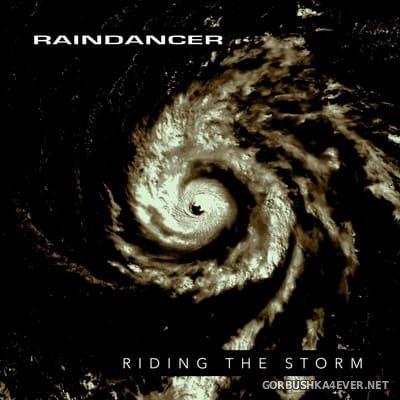 Raindancer - Riding The Storm [2021]