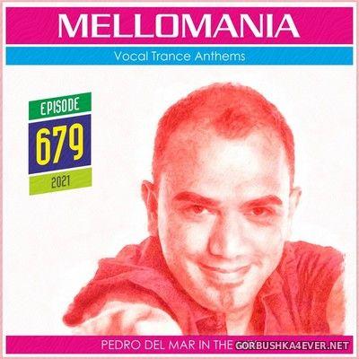 Pedro Del Mar - Mellomania Vocal Trance Anthems Episode 679 [2021]