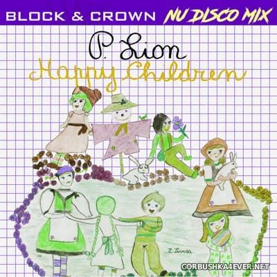 P. Lion - Happy Children (Block & Crown Nu Disco Mix) [2021]