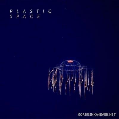 Plastic - Space [2021]